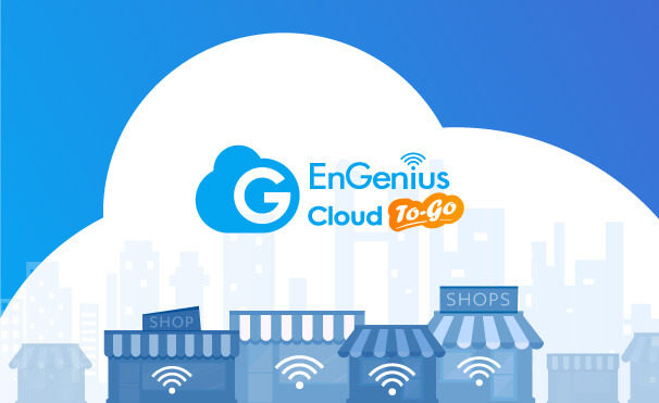 An Easy Way To Quick Network ManagementAn Easy Way To Quick Network ManagementAn Easy Way To Quick Network Management - EnGenius Cloud To-Go